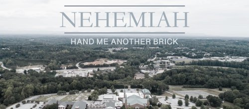 Nehemiah: Hand Me Another Brick