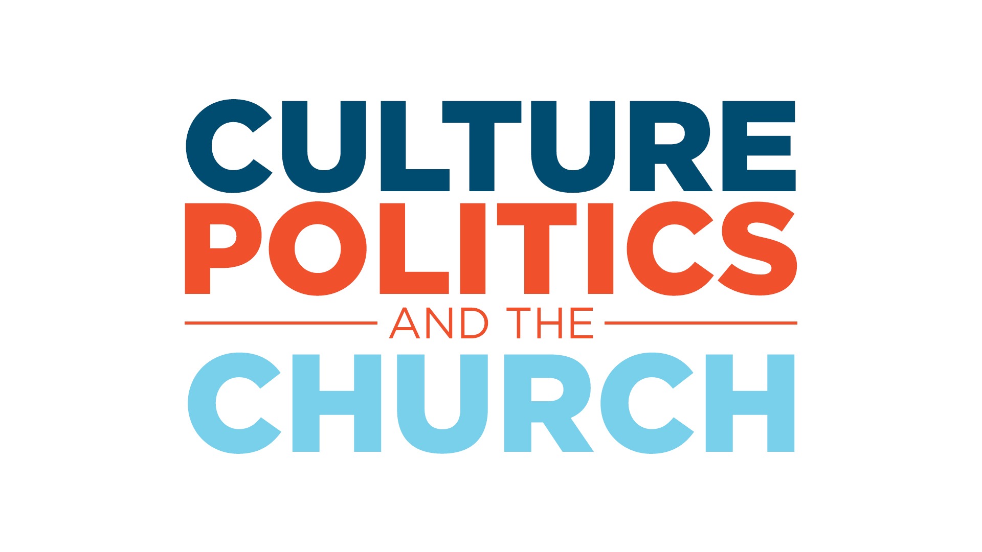 Culture, Politics and the Church, week 4