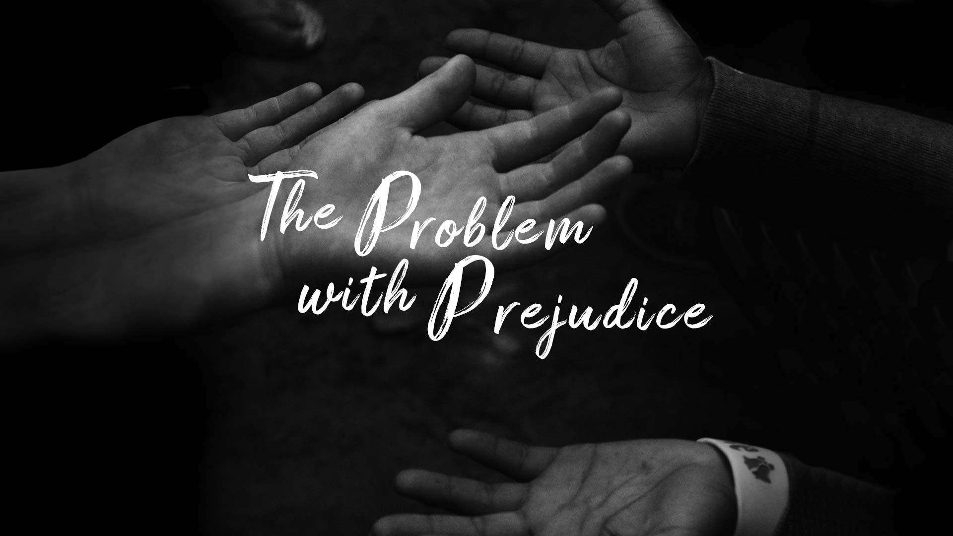 The Problem with Prejudice Part 4